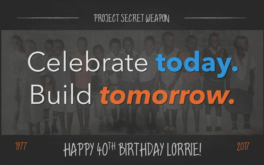 Celebrate Today. Build Tomorrow.